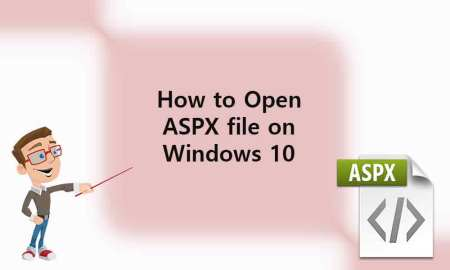 Steps to Open ASPX File on Windows 10