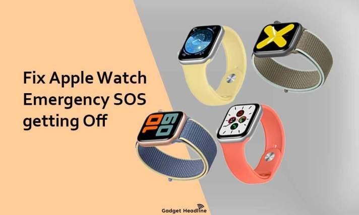 Fix Apple Watch Emergency SOS getting Off