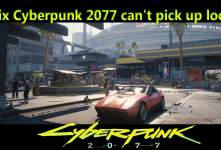 Fix Cyberpunk 2077 can't pick up loot
