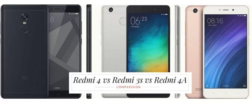 Comparison: Redmi 4 vs Redmi 3s vs Redmi 4A; Who is the King among Redmi series?