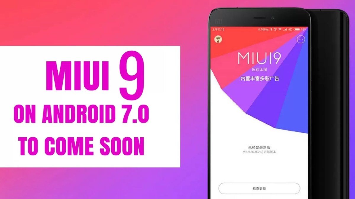Xiaomi MIUI 9 to be very Smooth & really Powerful, coming next month