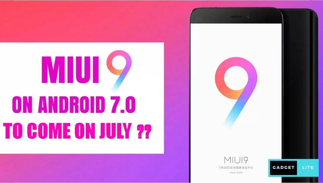 MIUI 9 exact Launch date Confirmed, Xiaomi 5X first device to get it
