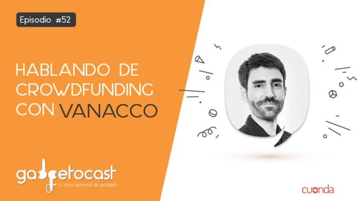 Hablando de crowdfunding con Vanacco