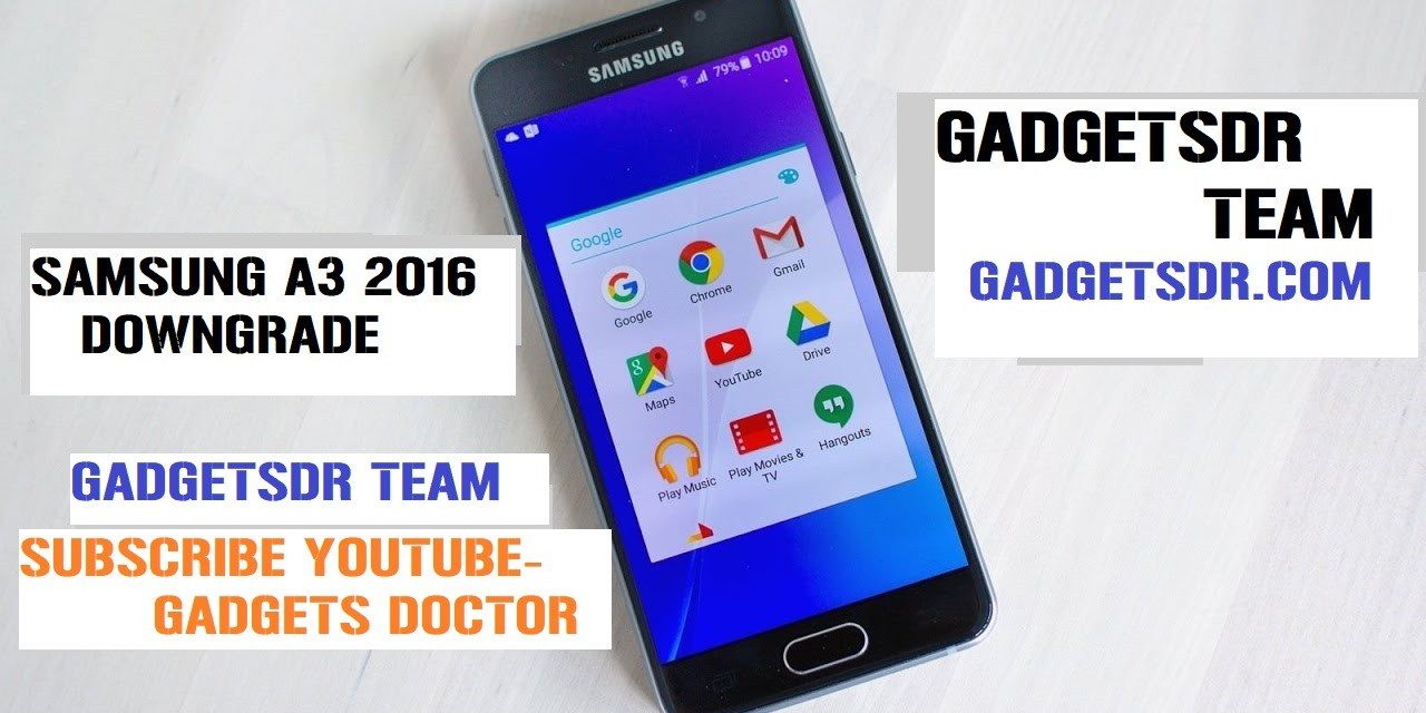 Downgrade – Samsung Galaxy A3 2016 A310F Android 6.0.1 Downgrade Firmware -Support Google Account Bypass