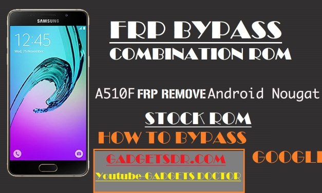 Latest – Samsung A5  SM-A510F  Combination Firmware  Android 7 Bypass google