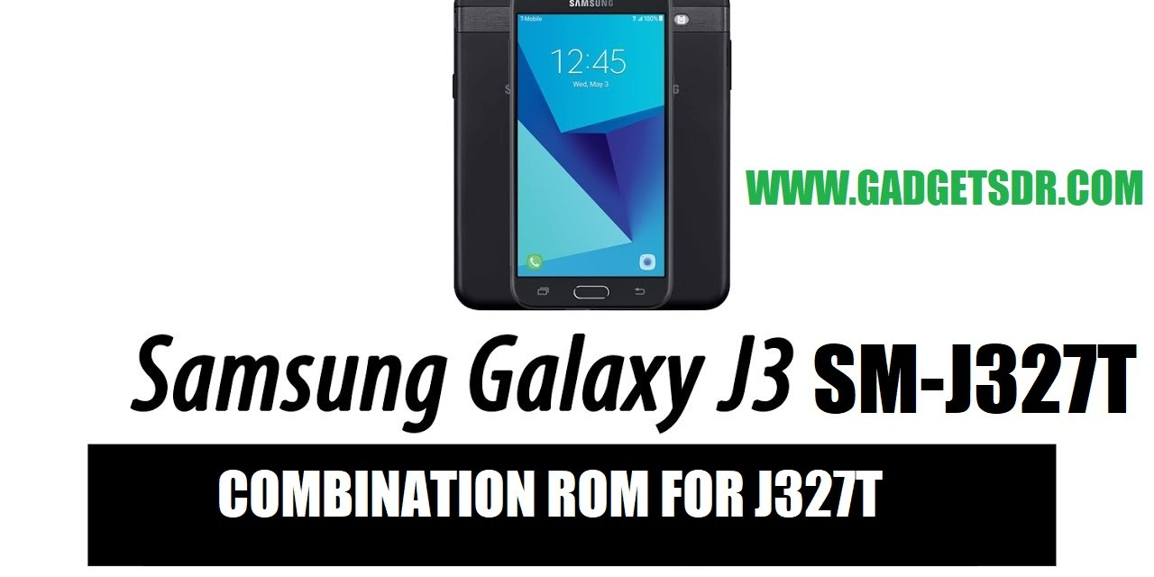 Combination Rom For Samsung J3 Emerge 2017 SM-J327T