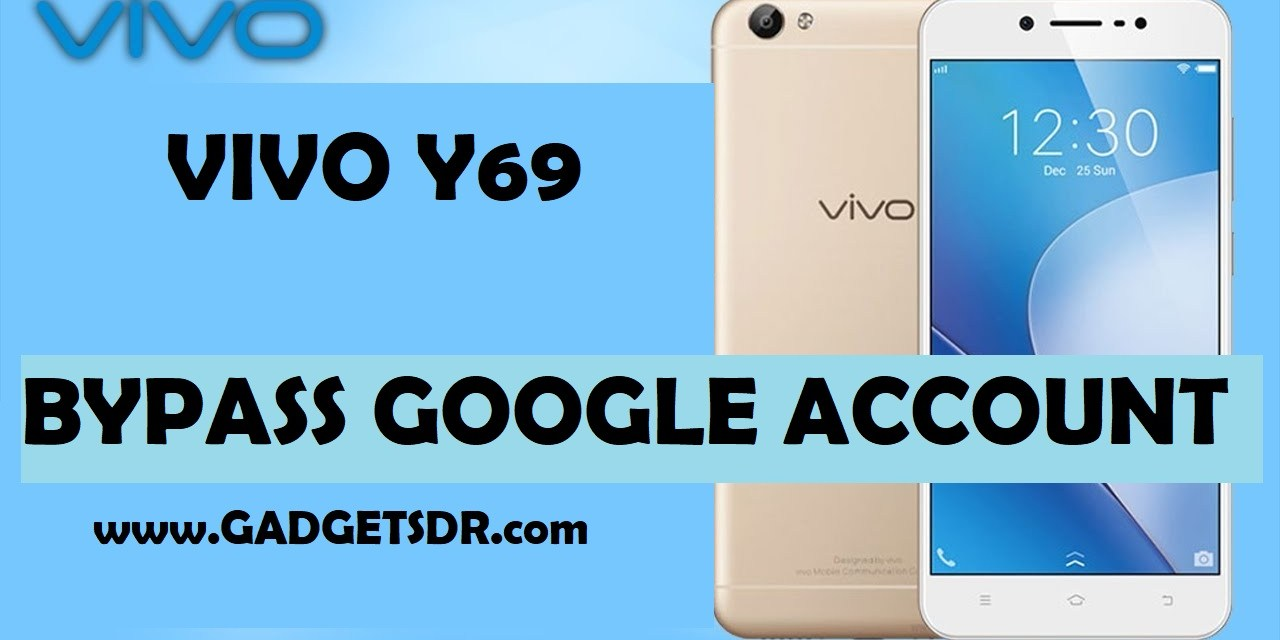 Vivo Y69 PD1705F FRP Bypass Google Account (Android-7)