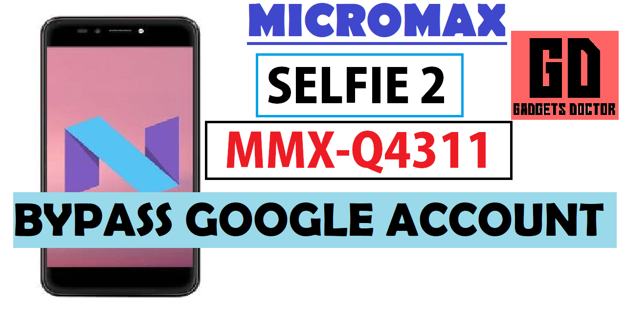 Micromax Selfie 2 Q4311 FRP Google Account Bypass ( Easy Way )