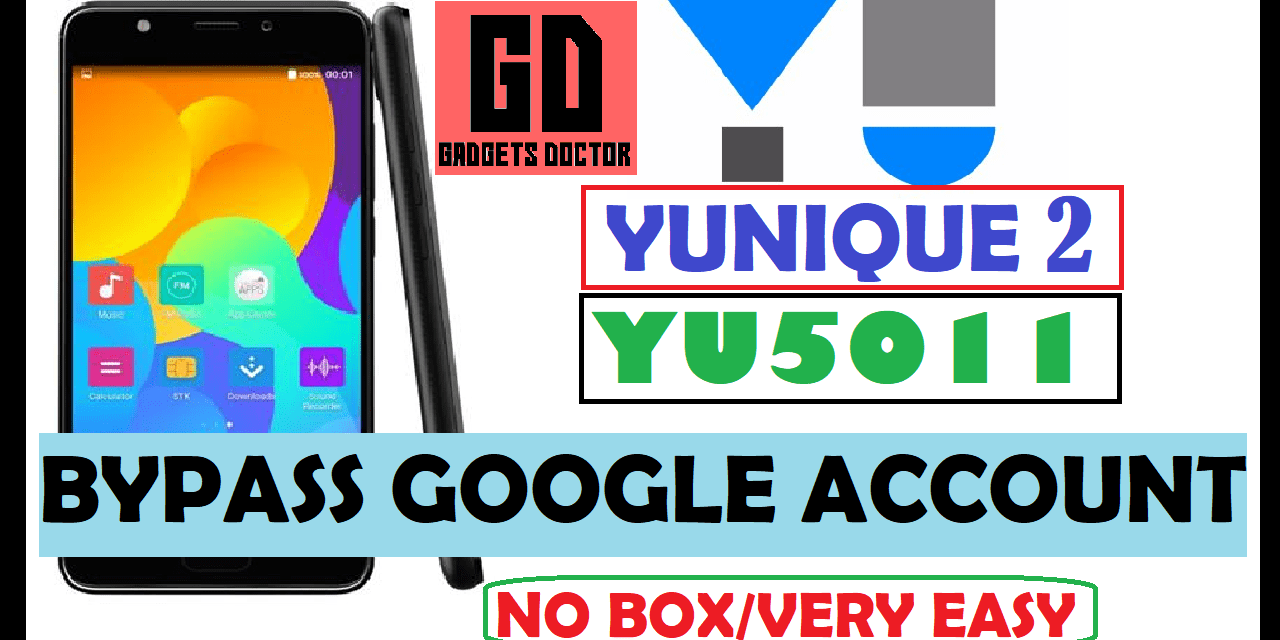 Yu yunique 2 YU5011 FRP Bypass Google Account – Android -7(Easy)