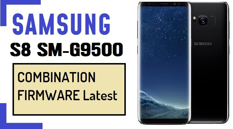 Samsung S8 SM-G9500 Combination File