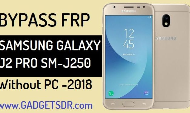 Bypass Google Account Samsung Galaxy J2 Pro [Without PC]