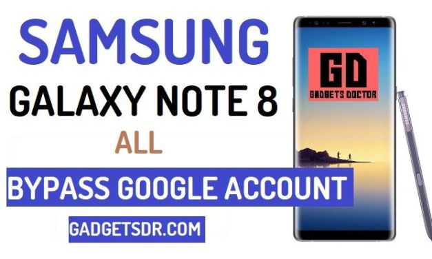 Bypass Google FRP Samsung Galaxy Note 8 (Latest Patch)