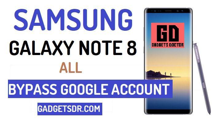 Bypass Google FRP Samsung Galaxy Note 8 (Latest Patch)