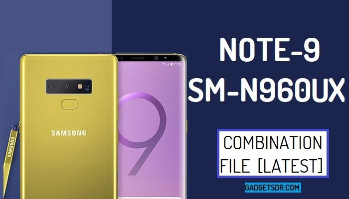 Samsung Galaxy SM-N960UX Combination Firmware Rom File