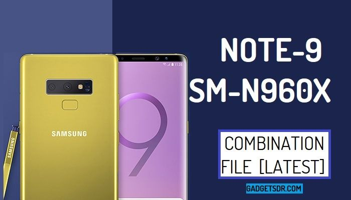 Samsung SM-N960X Combination Firmware Rom File