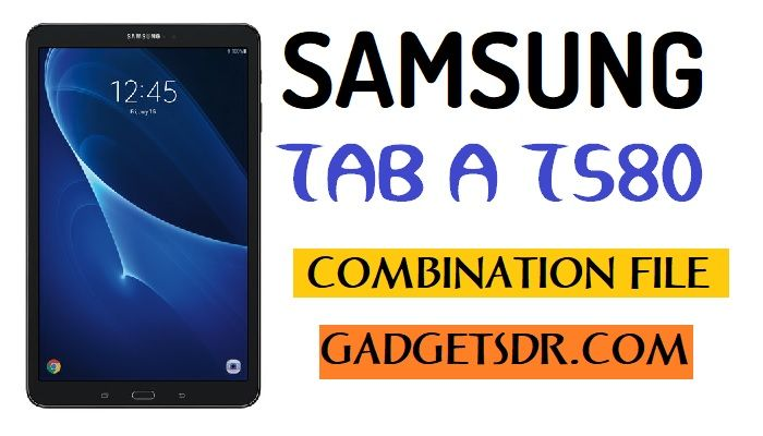 Samsung SM-T580 Combination File (Firmware Rom)