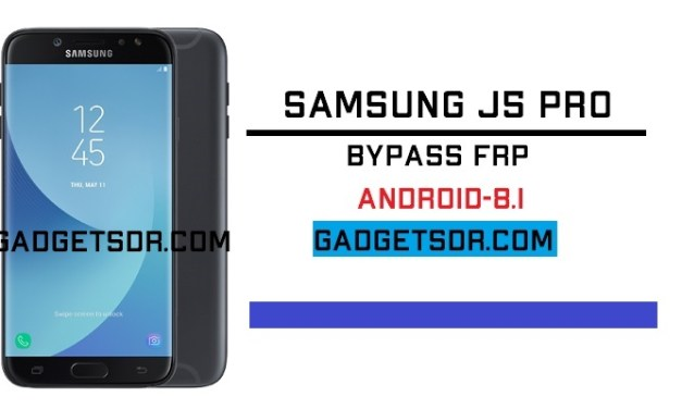 Bypass FRP Samsung J5 Pro | Bypass Google Account Samsung J5 Pro – Android-8.0