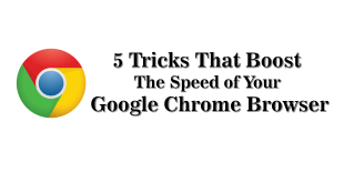 5 Tricks To Boost Up The Speed Of Your Google Chrome Browser