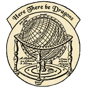 "An antique globe with ""Here There be Dragons"" in the banner over the top."