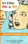 It's Either Her or Me: Navigating the Mother and Daughter-in-Law Relationship