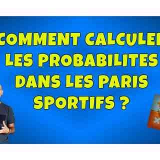 Comment calculer les probabilites dans les paris sportifs