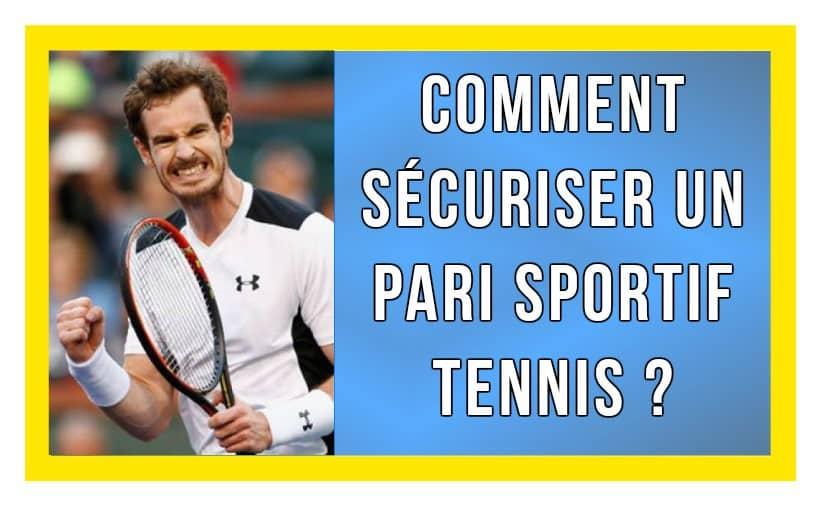 Comment sécuriser vos paris sportifs tennis ?
