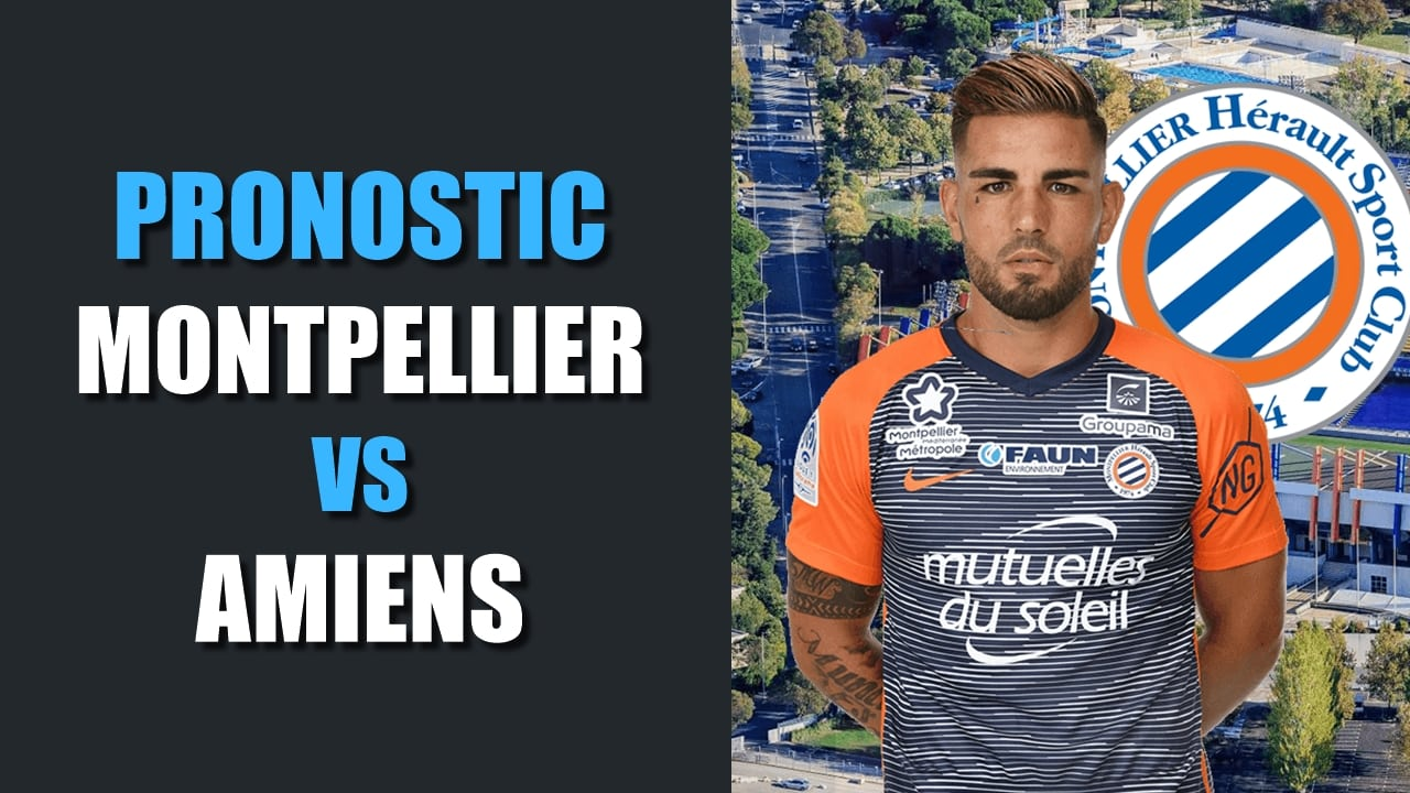 PRONOSTIC Montpellier - Amiens Ligue 1