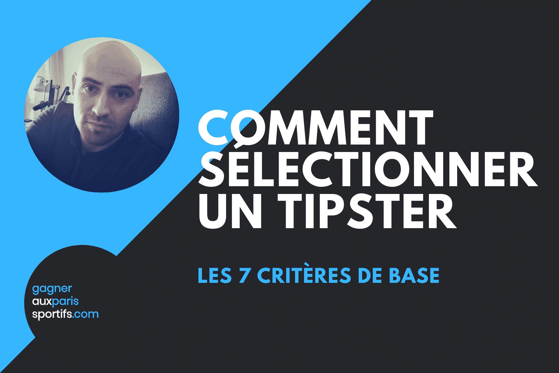 Les 7 critères pour sélectionner un tipster _
