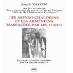 Book Release: The Assyrian-Chaldeans and Armenians massacred by the Turks Joseph Naayem