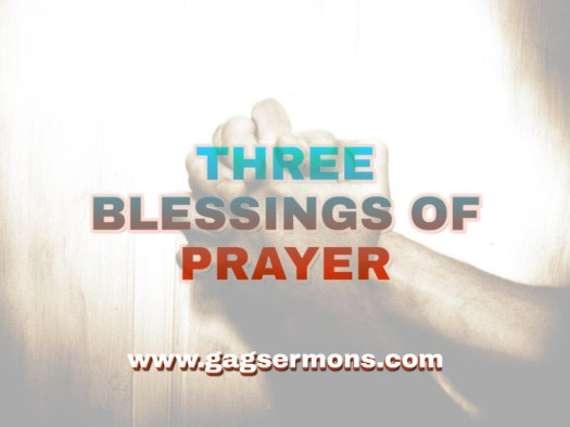 THREE BLESSINGS OF PRAYER – GOD'S ARMY GLOBAL