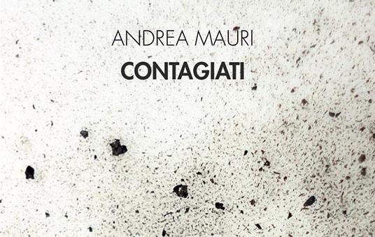 """""""Contagiati"""" di Andrea Mauri #lettipervoi la potenza della vita"""