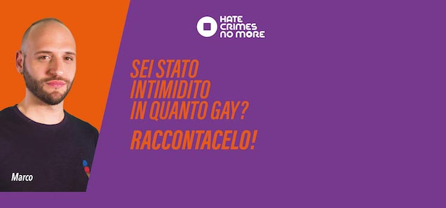 Hate Crimes No More: un questionario on-line, realizzato dal Centro Risorse LGBTI,per censire il fenomeno dell'omofobia, lesbofobia, bifobia e transfobia in Italia