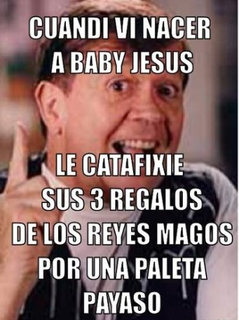 chabelo-meme-generator-cuandi-vi-nacer-a-baby-jesus-le-catafixie-sus-3-regalos-de-los-reyes-magos-por-una-paleta-payaso-445d56