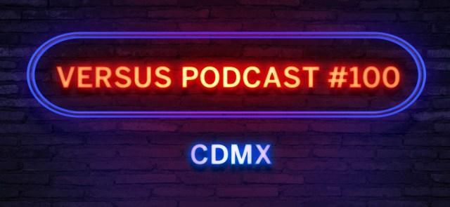 Versus Media México te invita a la celebración de su podcast 100; habrán videojuegos de regalo