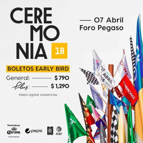 Listos los boletos Early bird para Ceremonia 2018