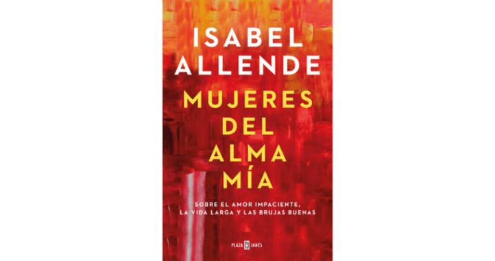 """Isabel Allende publica """"Mujeres del alma mía"""""""