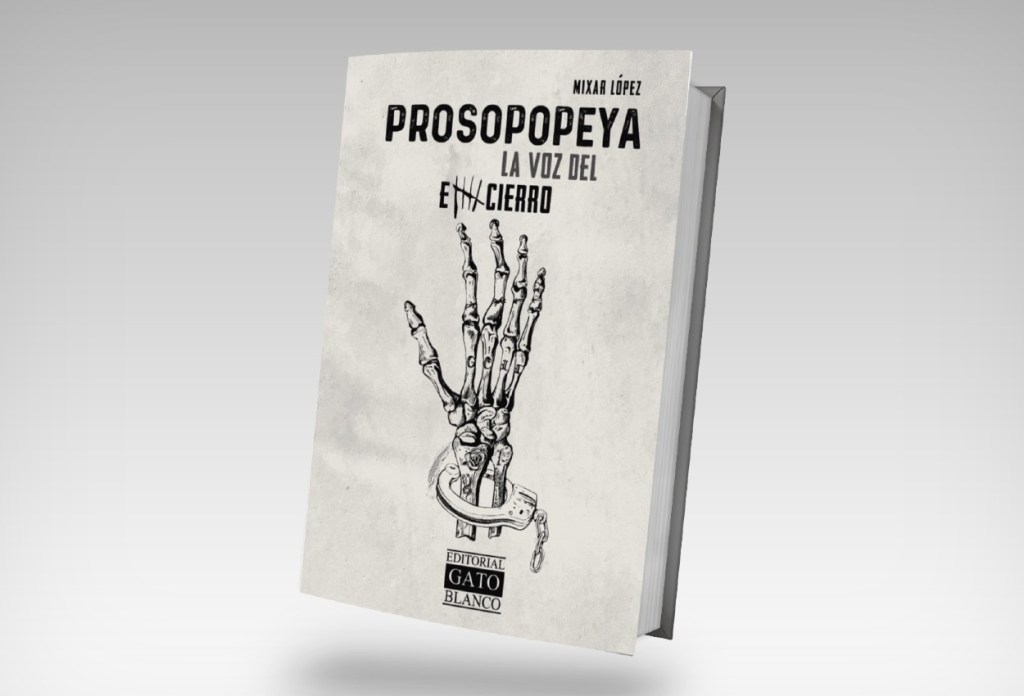 """""""Prosopopeya. La voz del encierro"""", una historia de confinamiento"""