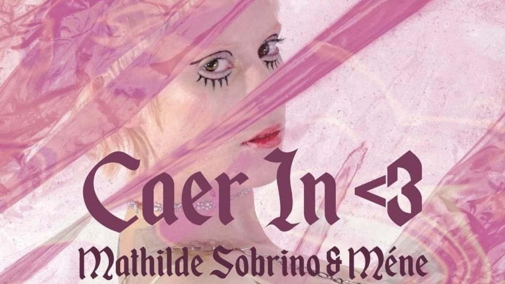 """Mathilde Sobrino y Méne lanzan juntos """"Caer in"""