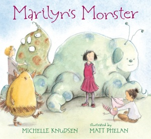 Marilyn's Monster by Michelle Knudsen and Matt Phelan