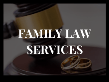 FAMILY LAW ATTORNEY SERVICES
