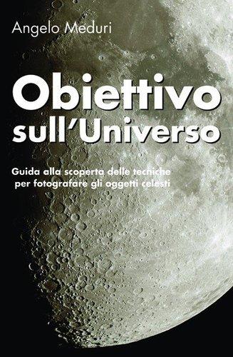 """""""Obiettivo sull'universo"""", un libro di Angelo Meduri"""