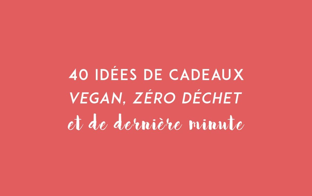 40 idées de cadeaux Vegan, Zéro Déchet et de dernière minute pour Noël