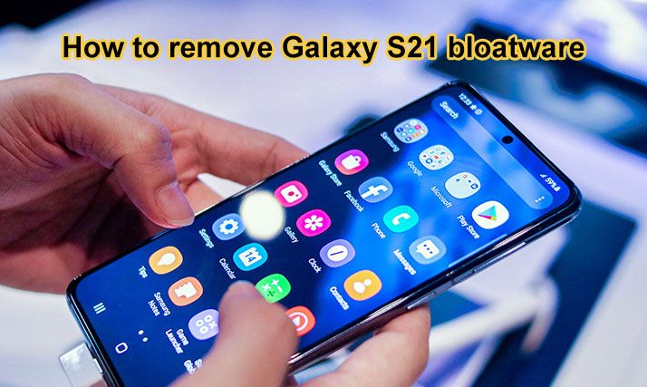 remove preinstalled apps on galaxy s21