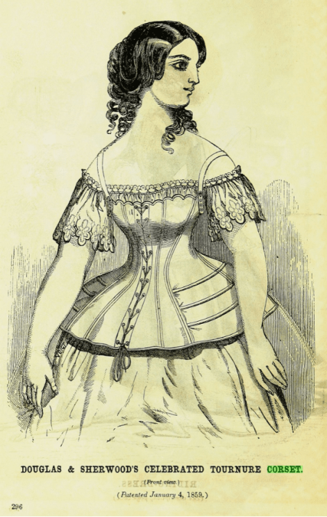 """DOUGLAS & SHERWOOD'S CELEBRATED TOURNURE CORSET. (Front view)."" Godey's Lady's Book, 1 Apr. 1859, p. 296. American Historical Periodicals,"