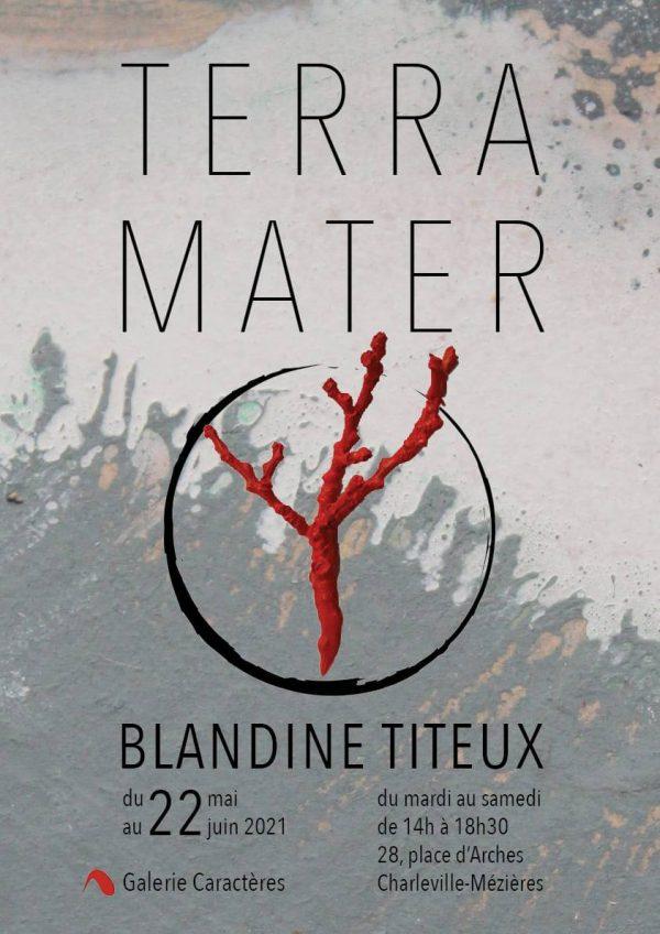 Exposition Terra Mater de Blandine Titeux