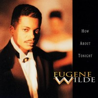 Eugene Wilde - How About Tonight (1992)