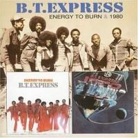 B.T. Express - Energy To Burn (1980)