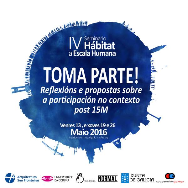 IV Edición do Seminario Hábitat a Escala Humana: TOMA PARTE!