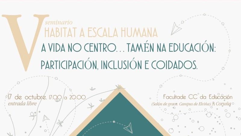 Xa está aquí a V edición do Seminario Hábitat a Escala Humana: A vida no centro… Tamén na educación