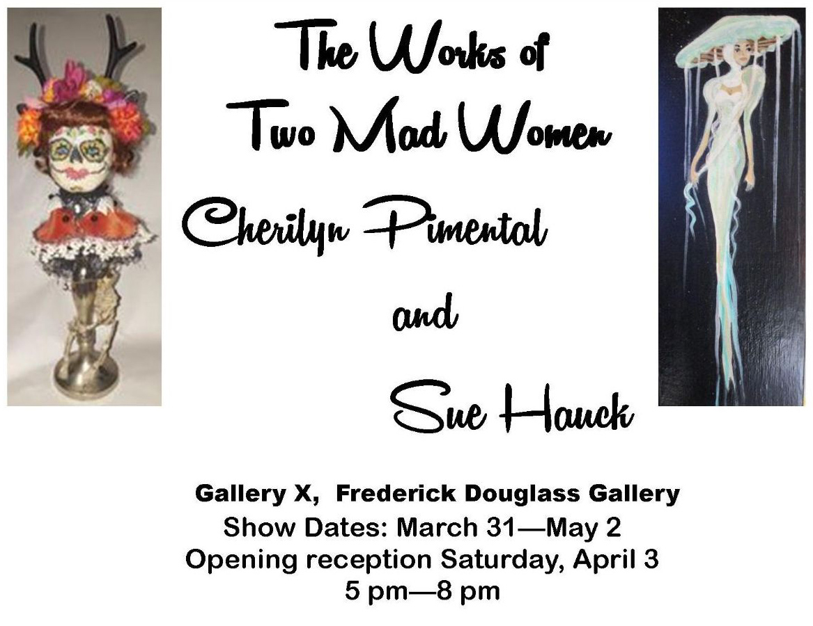 The Works of Two Mad Women: Cherilyn Pimental & Sue Hauck